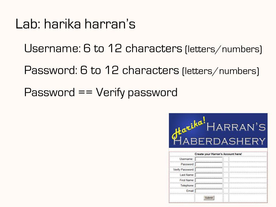 Lab: harika harran's 92 Username: 6 to 12 characters (letters/numbers) Password: 6 to 12 characters (letters/numbers) Password == Verify password