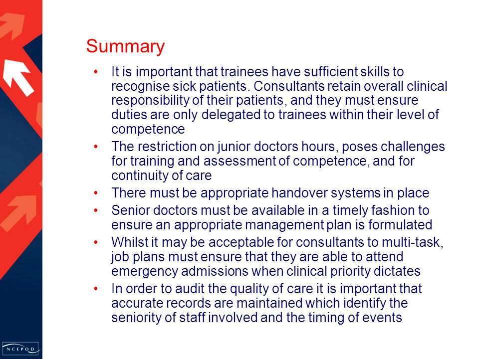 Summary It is important that trainees have sufficient skills to recognise sick patients.