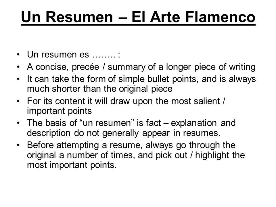 Un Resumen – El Arte Flamenco Un resumen es ……..