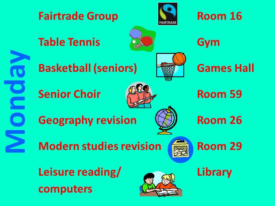 Tuesday Debating Club Spanish Club (S1 & S2) Fashion & Textile club Jazz Band Leisure reading/ computers S4 Girls Basketball S1/2 Basketball History Revision (Nat 4 & 5) Room 33 Room 59 Room 3 Room 59 Library Gym Games Hall Room 29