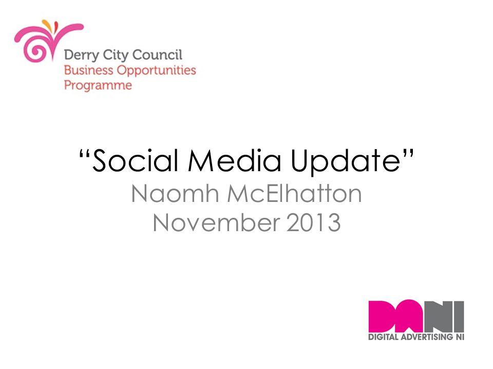 """Social Media Update"" Naomh McElhatton November 2013"