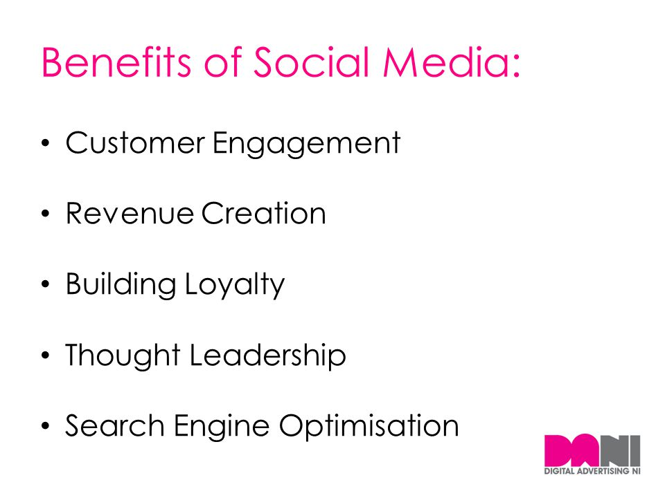 Benefits of Social Media: Customer Engagement Revenue Creation Building Loyalty Thought Leadership Search Engine Optimisation