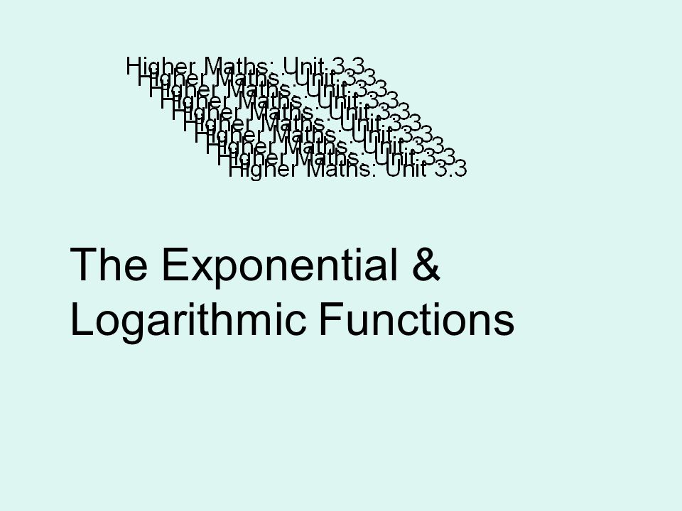 The Exponential & Logarithmic Functions