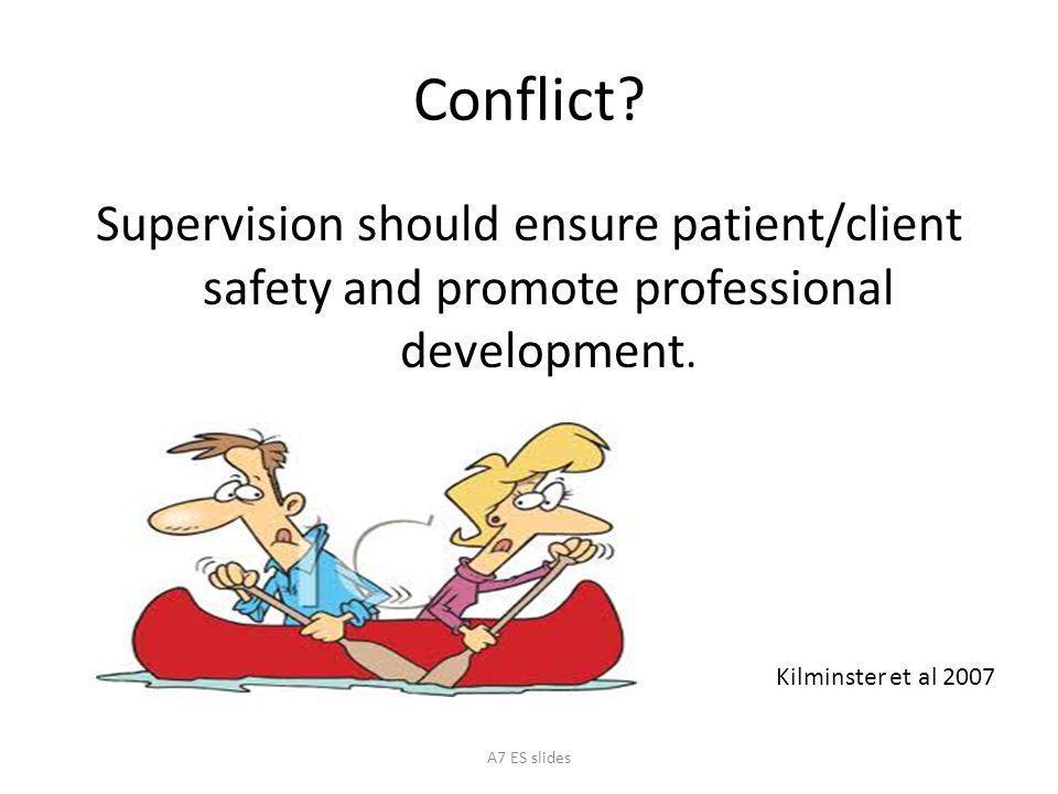 Conflict.Supervision should ensure patient/client safety and promote professional development.