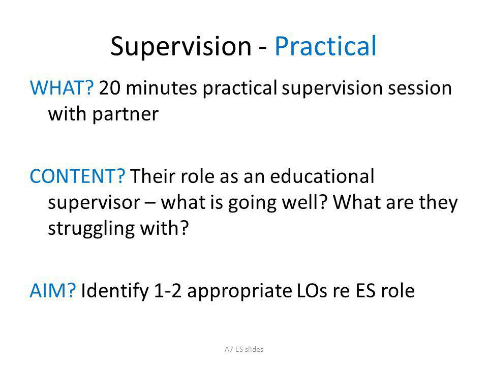 Supervision - Practical WHAT.20 minutes practical supervision session with partner CONTENT.