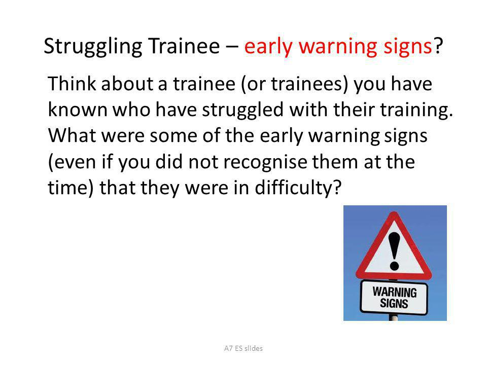 Struggling Trainee – early warning signs.