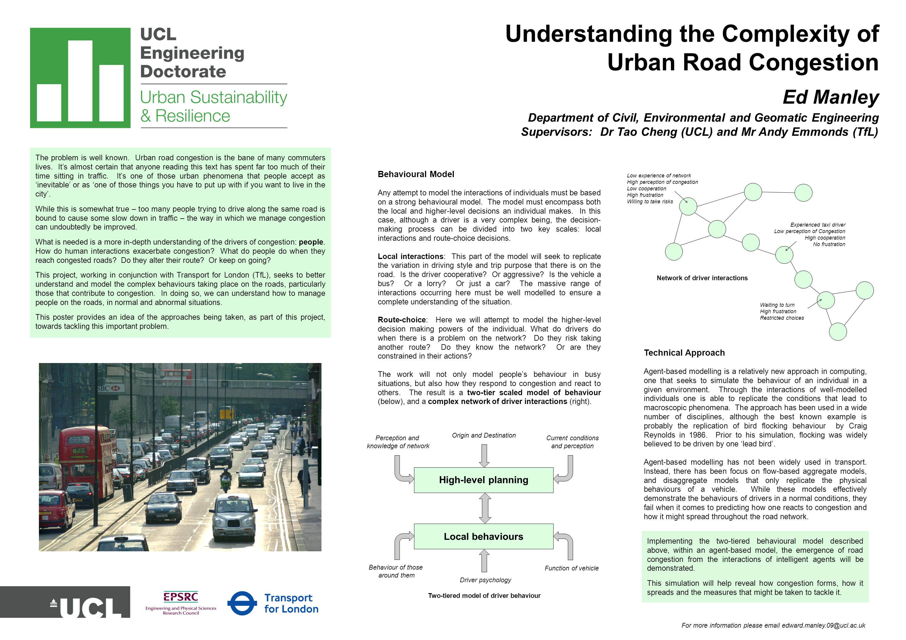 Understanding the Complexity of Urban Road Congestion Ed Manley Department of Civil, Environmental and Geomatic Engineering Supervisors: Dr Tao Cheng (UCL) and Mr Andy Emmonds (TfL) The problem is well known.