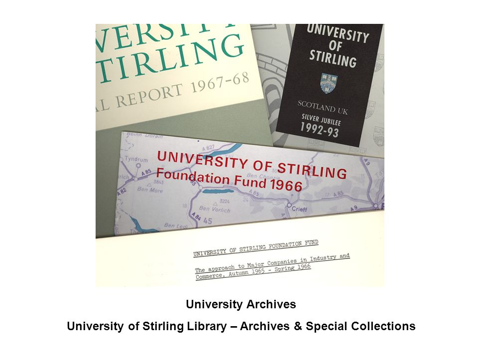 University Archives University of Stirling Library – Archives & Special Collections