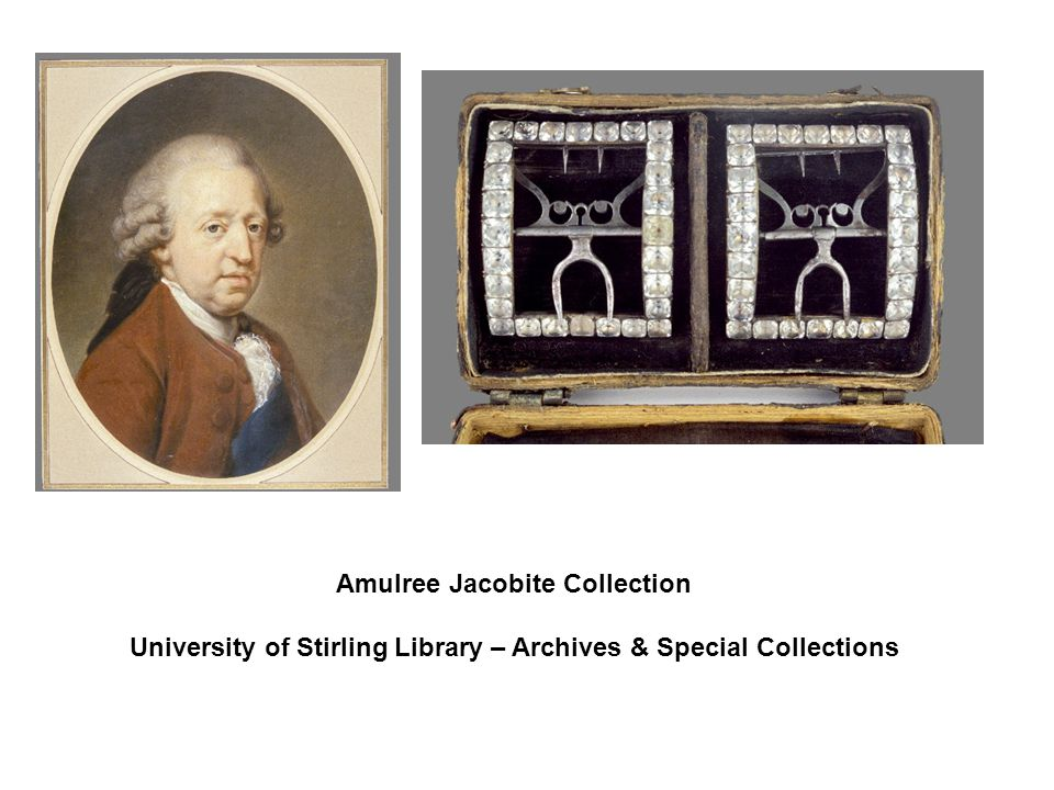 Amulree Jacobite Collection University of Stirling Library – Archives & Special Collections