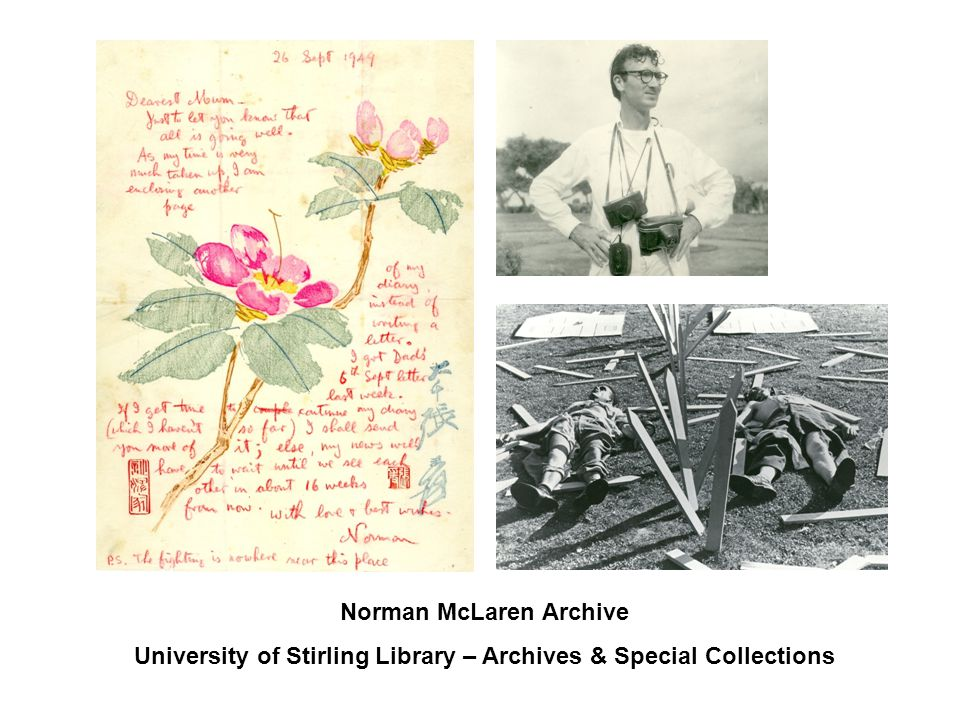 Norman McLaren Archive University of Stirling Library – Archives & Special Collections