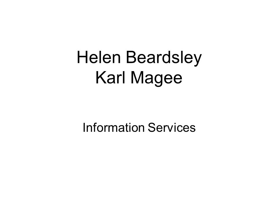 Helen Beardsley Karl Magee Information Services