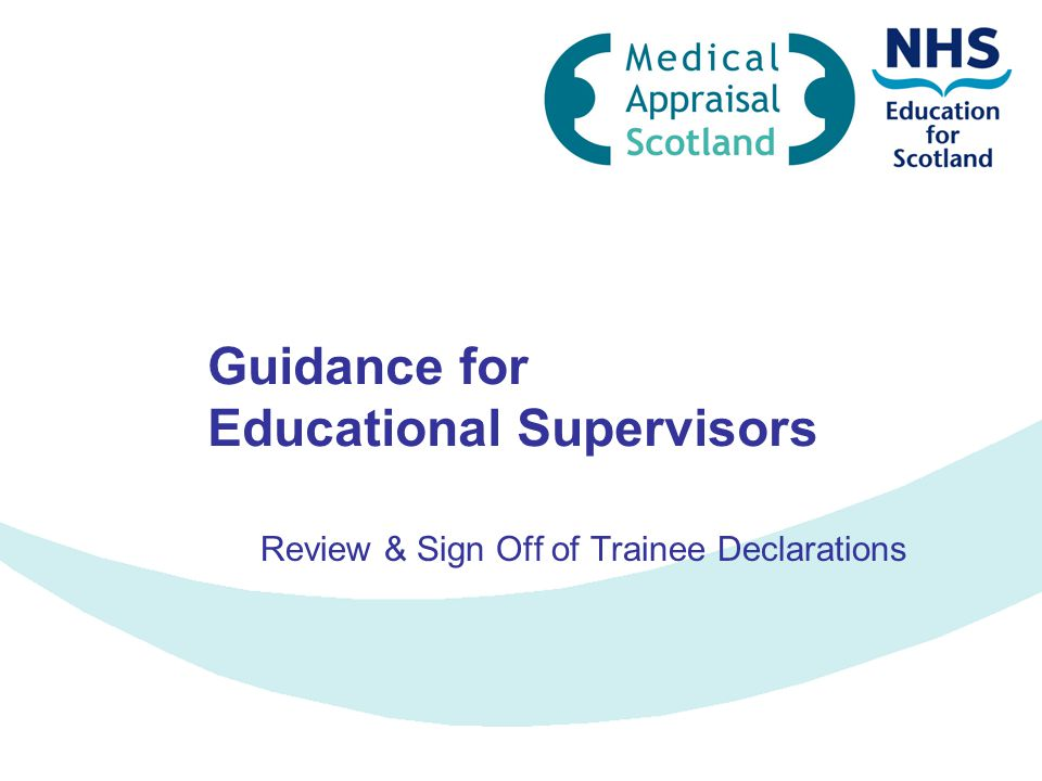 Guidance for Educational Supervisors Review & Sign Off of Trainee Declarations