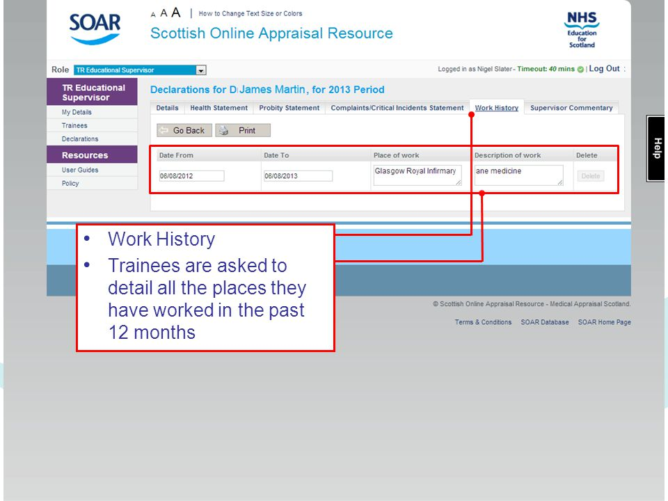 Work History Trainees are asked to detail all the places they have worked in the past 12 months