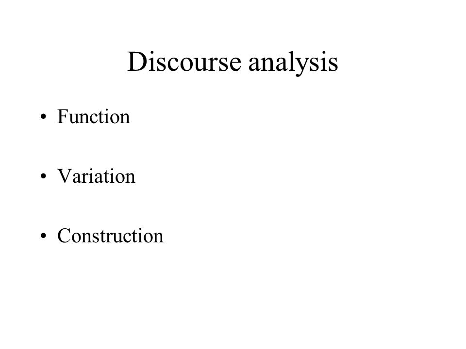 Discourse analysis Function Variation Construction