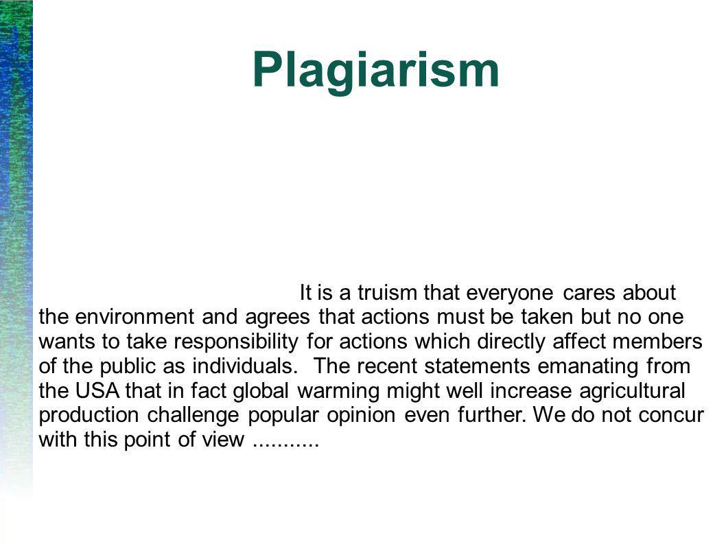 Plagiarism It is a truism that everyone cares about the environment and agrees that actions must be taken but no one wants to take responsibility for