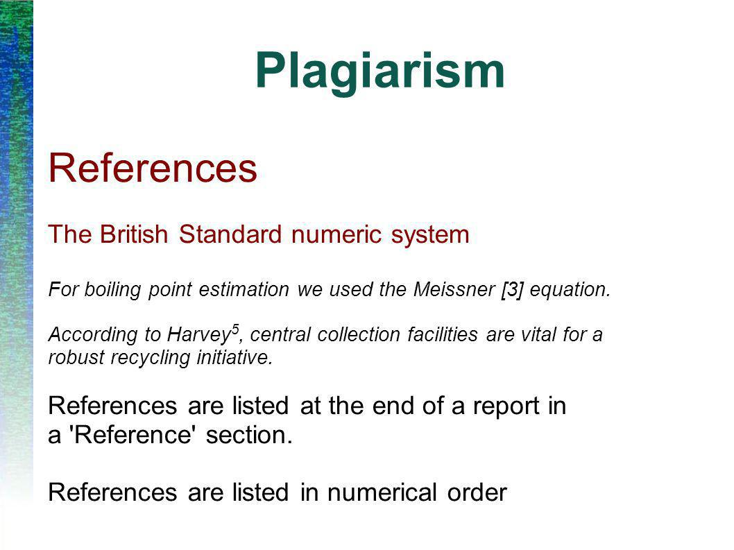 Plagiarism References The British Standard numeric system For boiling point estimation we used the Meissner [3] equation.