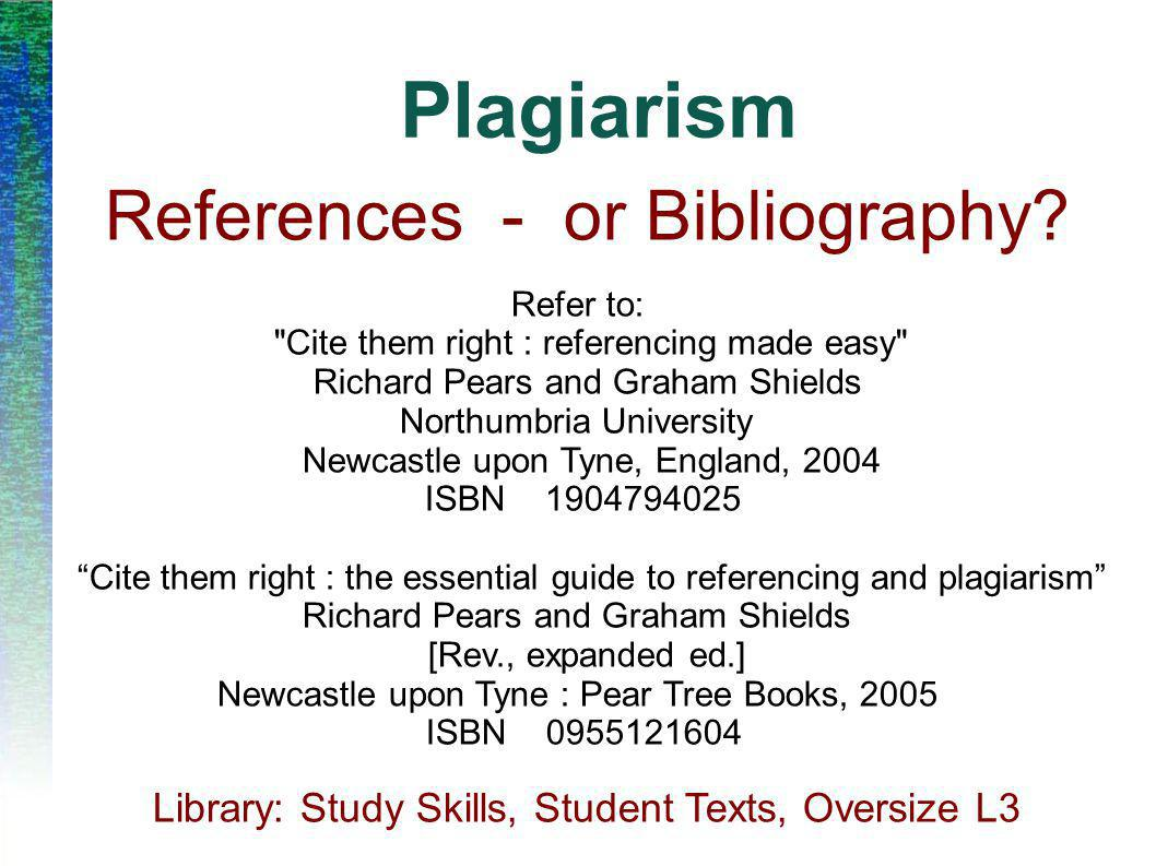 Plagiarism References - or Bibliography.