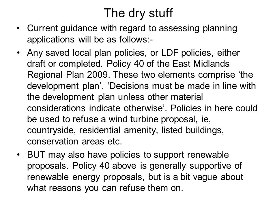 Local Planning Authorities should give particular consideration to: landscape and visual impact, informed by local Landscape Character Assessments; the effect on the natural and cultural environment (including biodiversity, the integrity of designated nature conservation sites of international importance, and historic assets and their settings); the effect on the built environment (including noise intrusion); the cumulative impact of wind generation projects, including 'intervisibility'; the contribution of wind generation projects to the regional renewables target; and the contribution of wind generation projects to national and international environmental objectives on climate change.