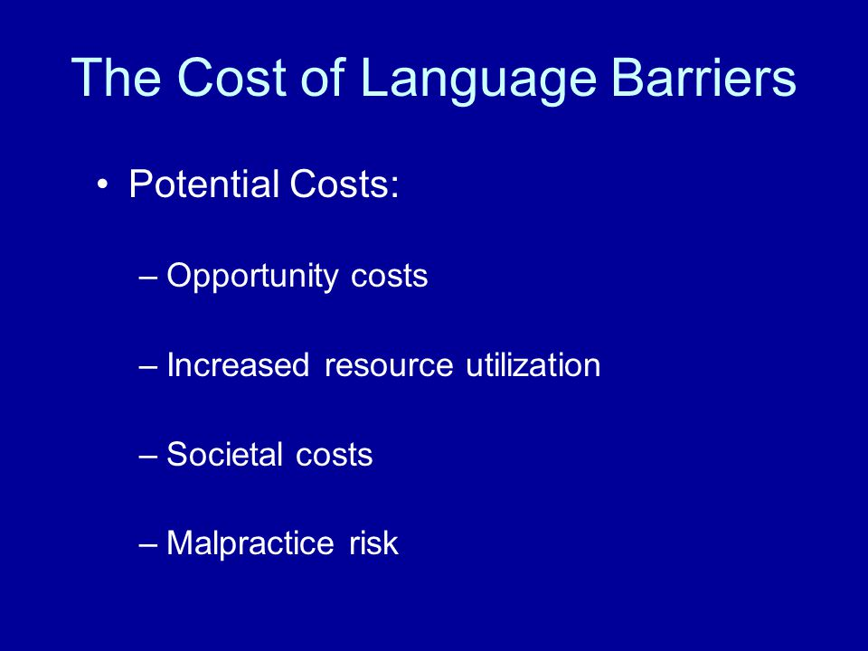 Language Services and Hospital Costs-I An interpreter service intervention did not significantly impact: Hospital length of stay Consultations Diagnostic radiology tests Adherence to outpatient follow-up Post-discharge hospitalizations Post-discharge ED visits And therefore costs for adult inpatients 10 10 Jacobs, Sadowski, Rathouz, 2007