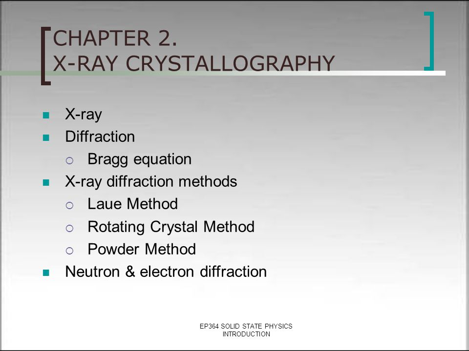 EP364 SOLID STATE PHYSICS INTRODUCTION CHAPTER 1. CRYSTAL STRUCTURE Elementary Crystallography  Solid materials (crystalline, polycrystalline, amorph