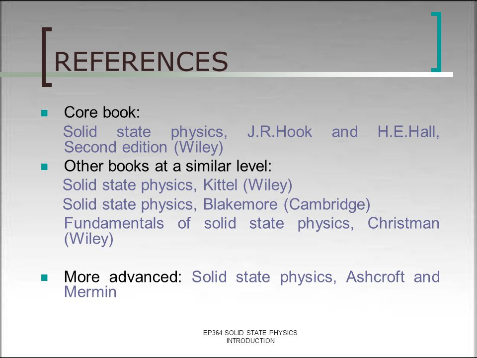 EP364 SOLID STATE PHYSICS INTRODUCTION CHAPTER 5. FREE ELECTRON THEORY Free electron model Heat capacity of free electron gas Fermi function, Fermi en