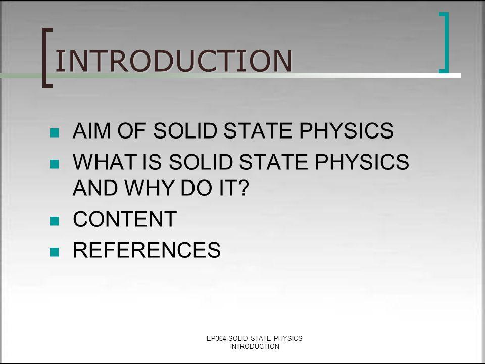 EP 364 SOLID STATE PHYSICS Course Coordinator Prof. Dr. Beşire Gönül