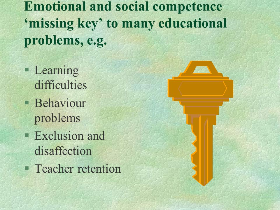 Emotional and social competence 'missing key' to many educational problems, e.g.