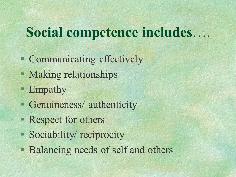 Social competence includes….