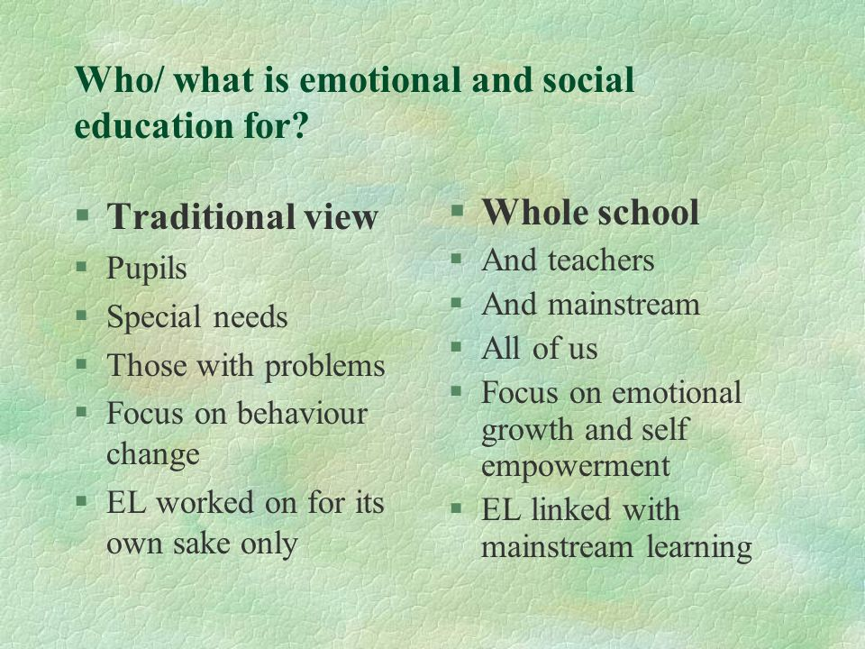 Who/ what is emotional and social education for.