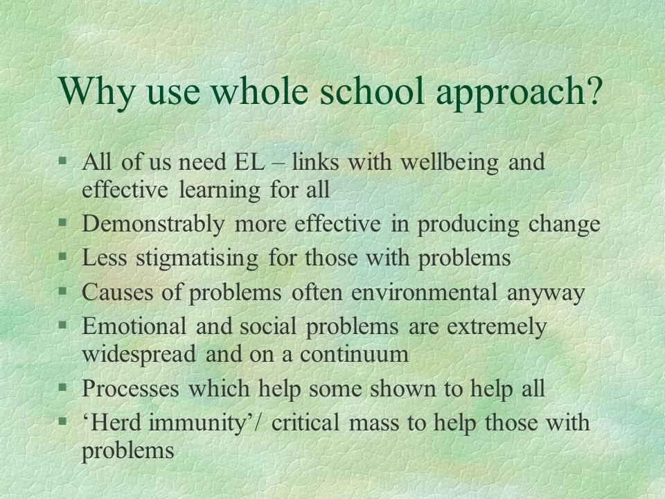 Why use whole school approach.