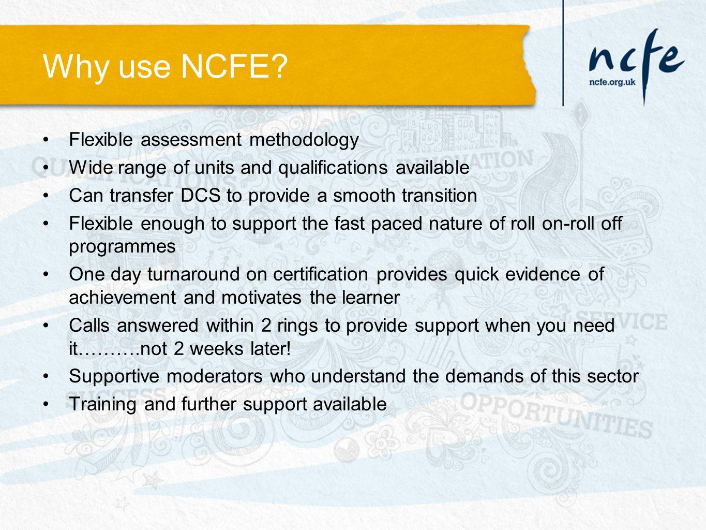 Why use NCFE.