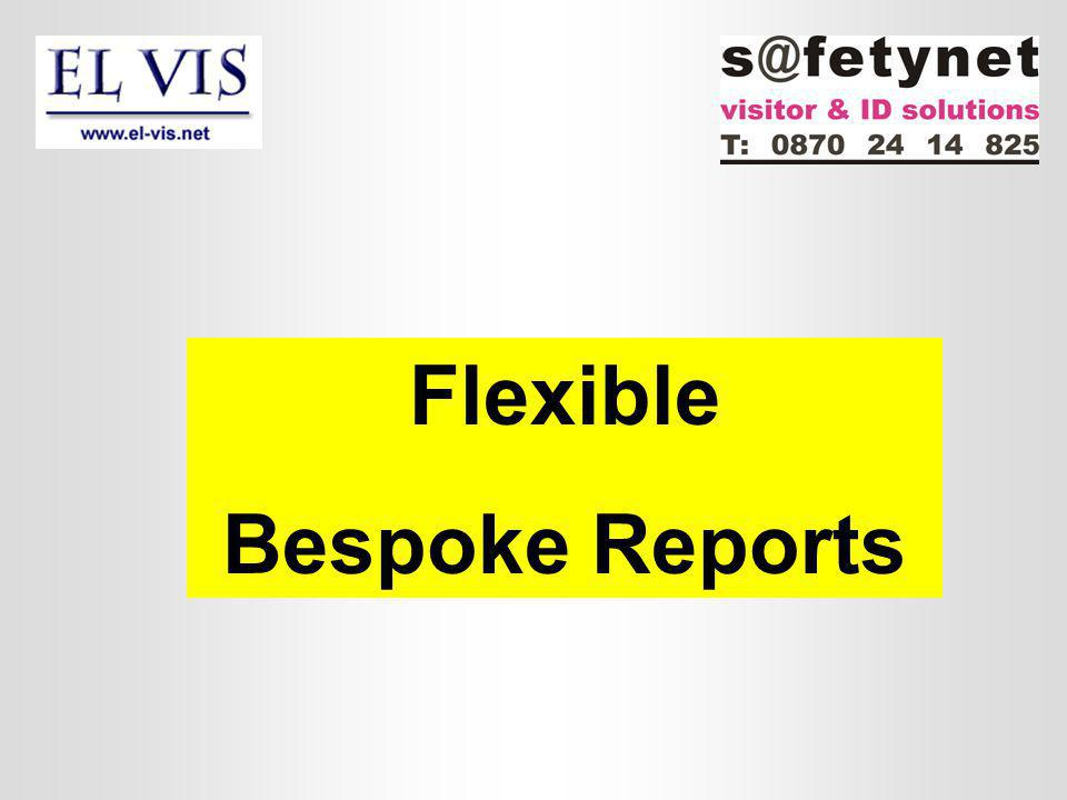 Flexible Bespoke Reports