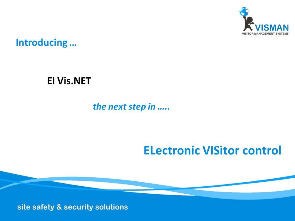 El Vis Intro Electronic Visitor Management We are the pioneers in Electronic Visitor Management and in El Vis we have the market leading software solution.