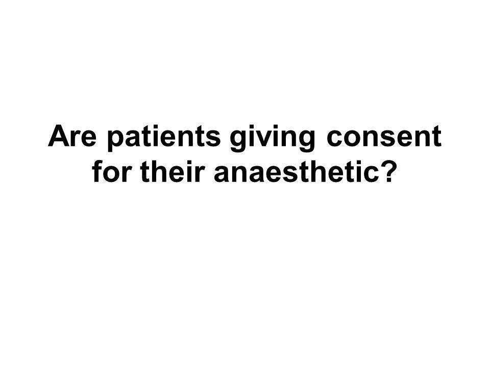 Are patients giving consent for their anaesthetic