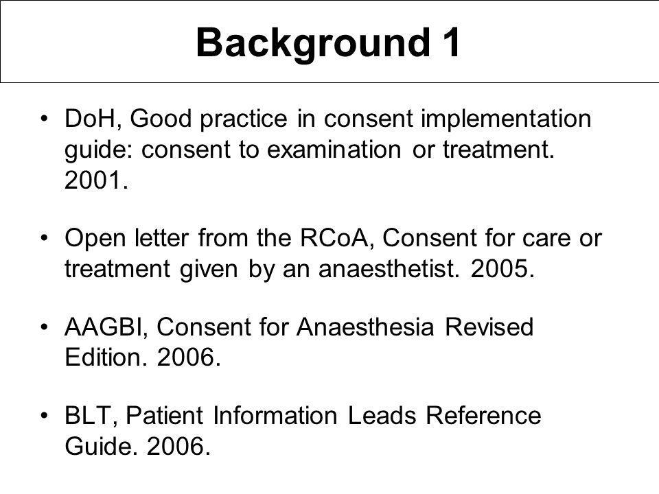 Background 1 DoH, Good practice in consent implementation guide: consent to examination or treatment.