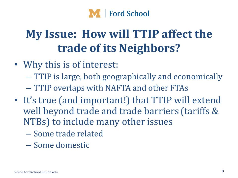 My Issue: How will TTIP affect the trade of its Neighbors.