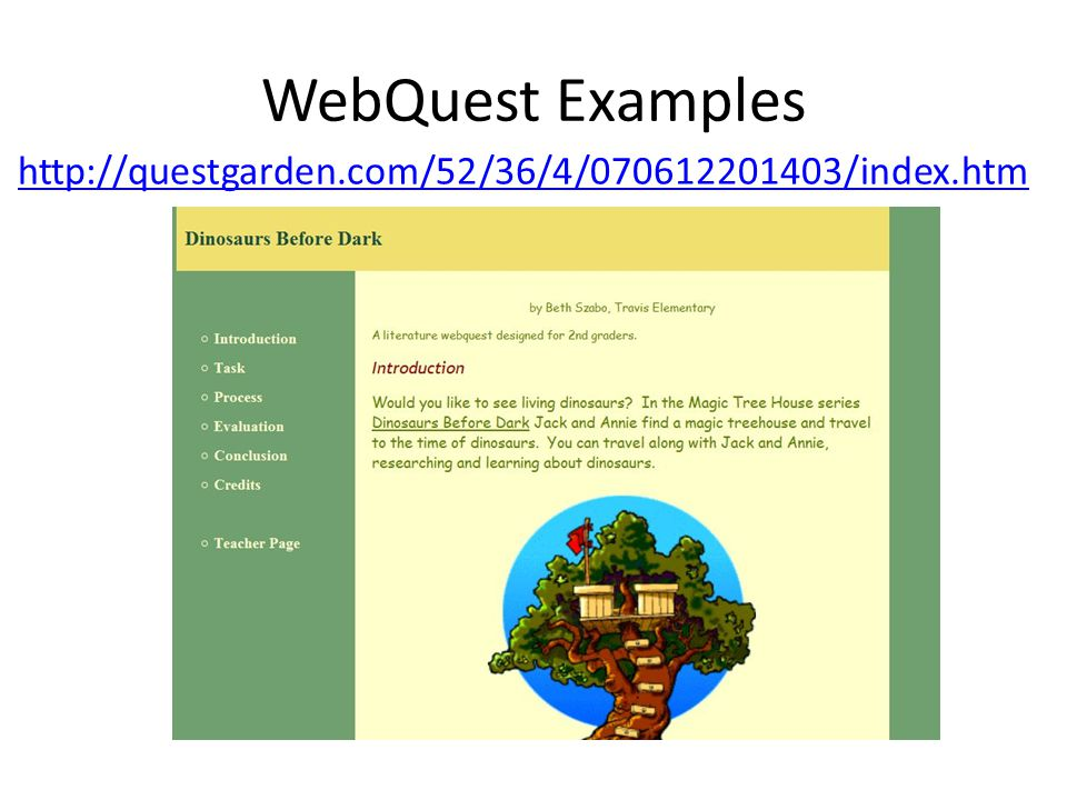 WebQuest Examples http://questgarden.com/52/36/4/070612201403/index.htm