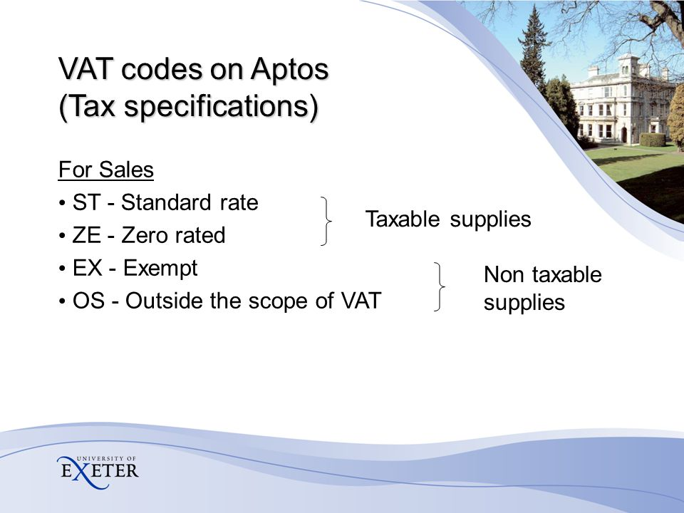 Type of supply determines VAT treatment of expenditure Taxable supply = VAT fully recoverable Non taxable supply= VAT not recoverable Mixed supply = VAT partially recoverable