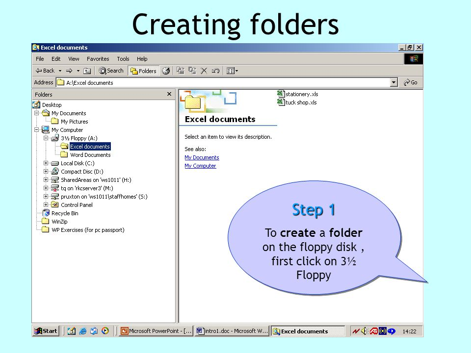 Creating folders Step 1 To create a folder on the floppy disk, first click on 3½ Floppy Step 1 To create a folder on the floppy disk, first click on 3