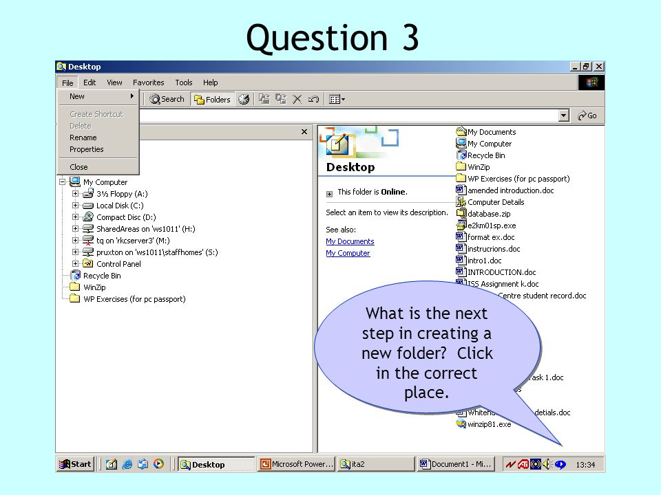 Test 3 Question 3 What is the next step in creating a new folder Click in the correct place.