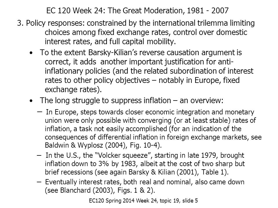 EC120 Spring 2014 Week 24, topic 19, slide 5 EC 120 Week 24: The Great Moderation, 1981 - 2007 3.