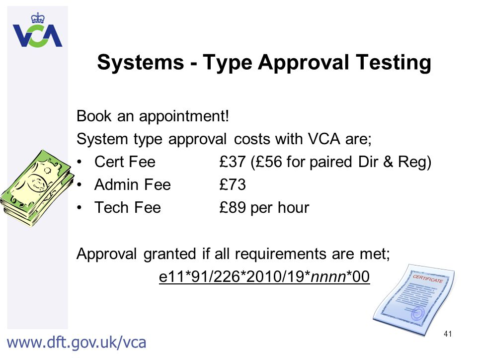 www.dft.gov.uk/vca 41 Systems - Type Approval Testing Book an appointment.
