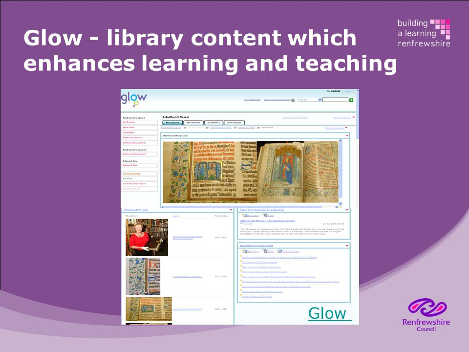 Glow - library content which enhances learning and teaching Glow