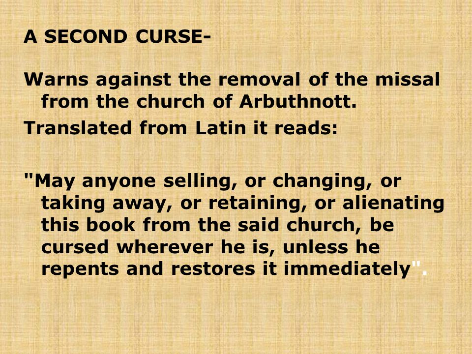 A SECOND CURSE- Warns against the removal of the missal from the church of Arbuthnott.