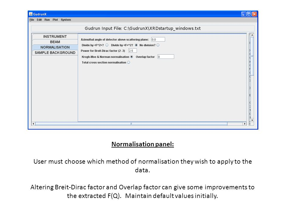 Normalisation panel: User must choose which method of normalisation they wish to apply to the data. Altering Breit-Dirac factor and Overlap factor can