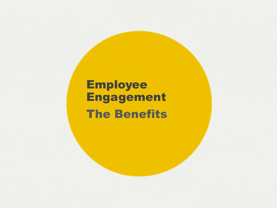 Employee Engagement The Benefits