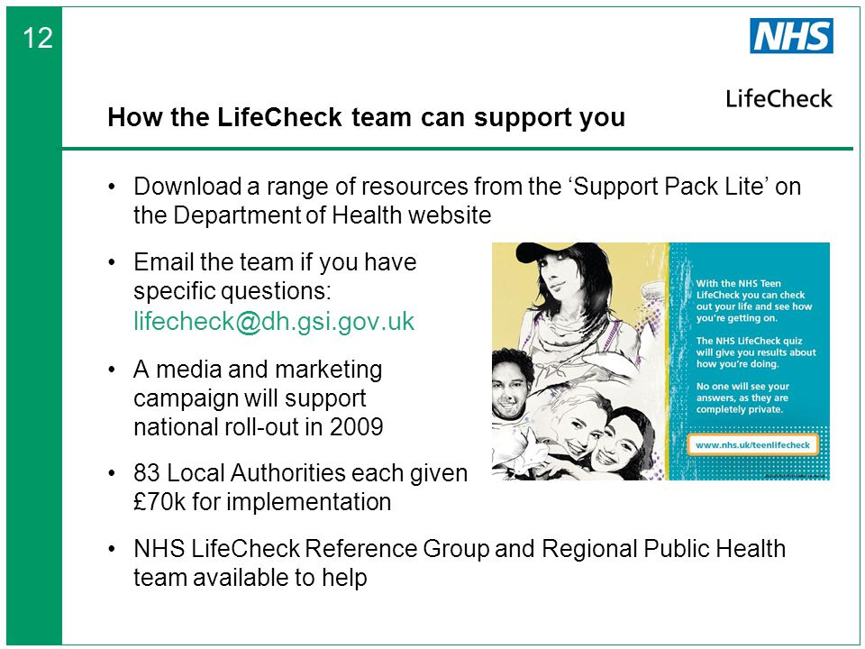 How the LifeCheck team can support you Download a range of resources from the 'Support Pack Lite' on the Department of Health website Email the team i
