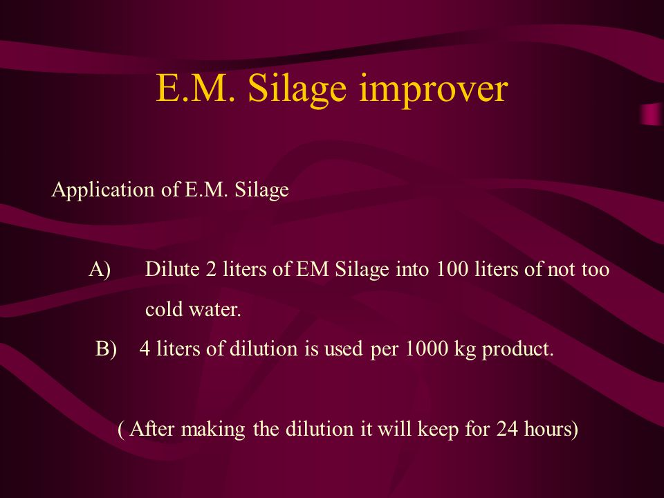 E.M. Silage improver Application of E.M.