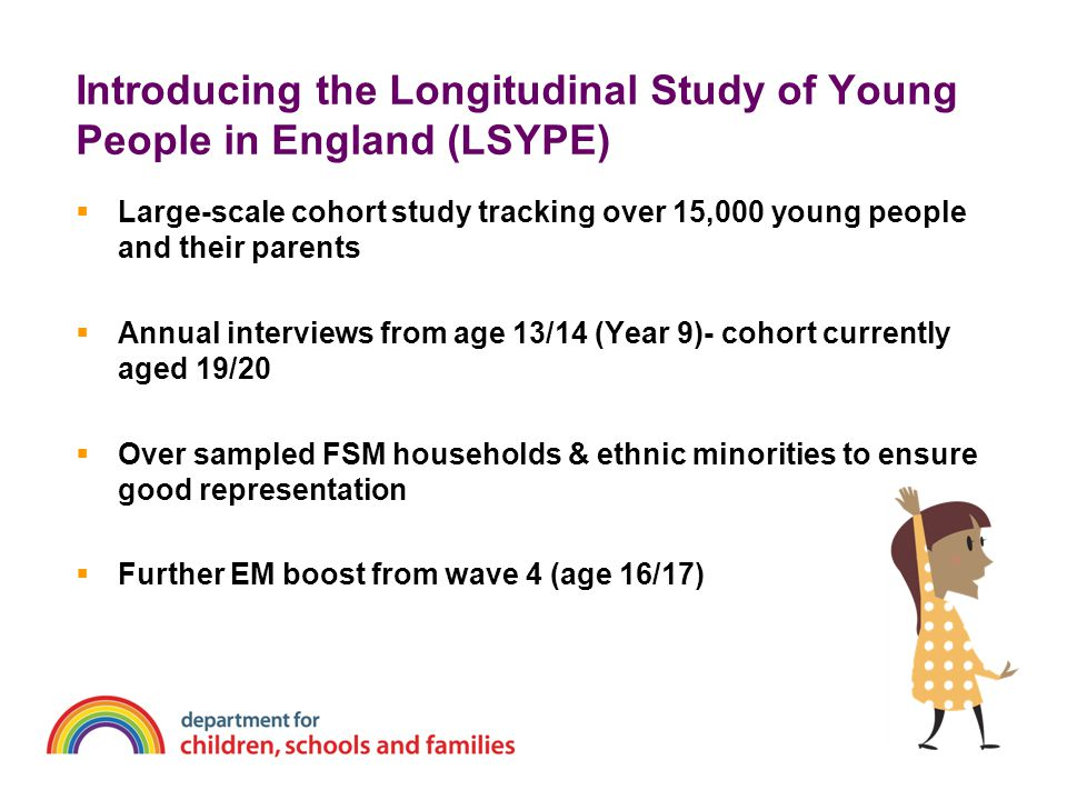 Introducing the Longitudinal Study of Young People in England (LSYPE)  Large-scale cohort study tracking over 15,000 young people and their parents 