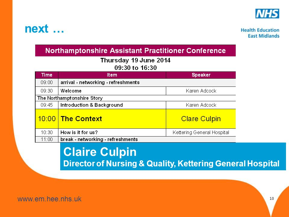 next … 10 Claire Culpin Director of Nursing & Quality, Kettering General Hospital